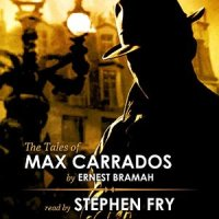 Stephen Fry has recently narrated some of the Max Carrados stories - available as a download from Audible or Amazon