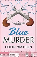 Blue Murder (Flaxborough Chronicles 10) by Colin Watson