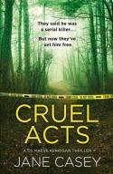 Cruel Acts (Maeve Kerrigan 8) by Jane Casey